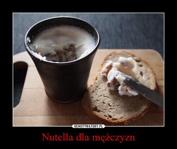 Nutella dla mężczyzn –
