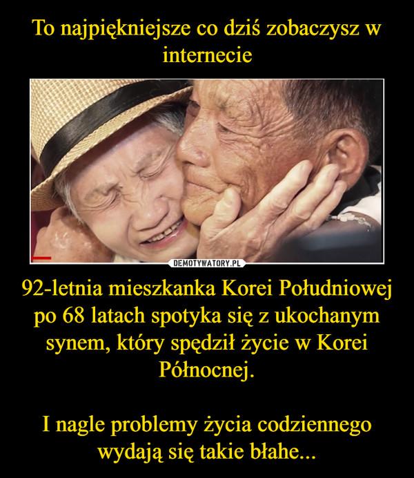 92-letnia mieszkanka Korei Południowej po 68 latach spotyka się z ukochanym synem, który spędził życie w Korei Północnej.I nagle problemy życia codziennego wydają się takie błahe... –